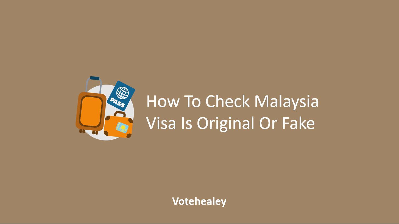 How To Check Malaysia Visa Is Original Or Fake