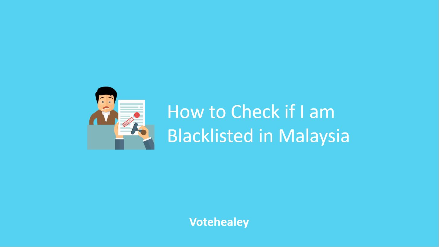 How to Check if I am Blacklisted in Malaysia