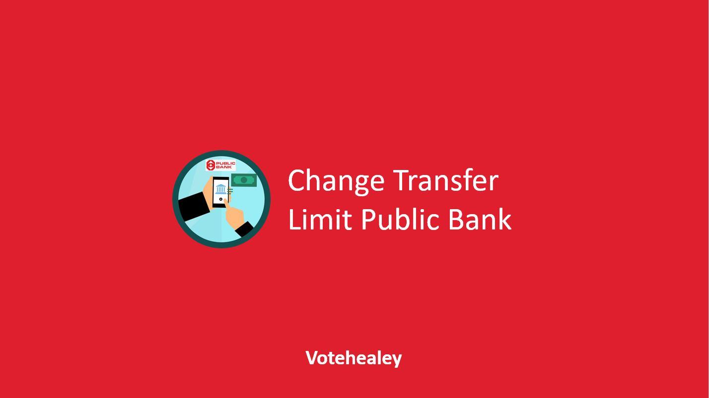 Change Transfer Limit Public Bank