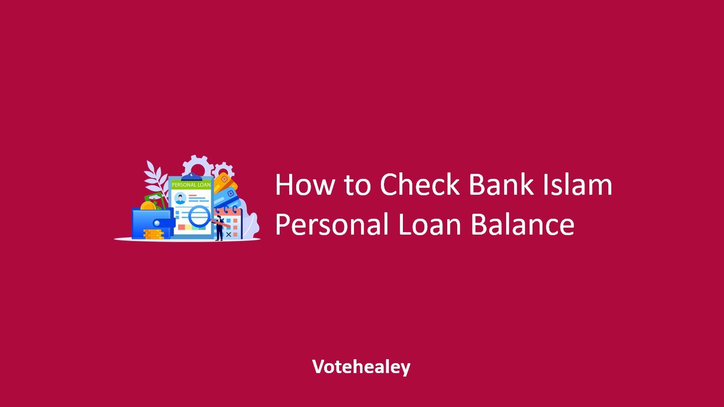Check Bank Islam Personal Loan Balance