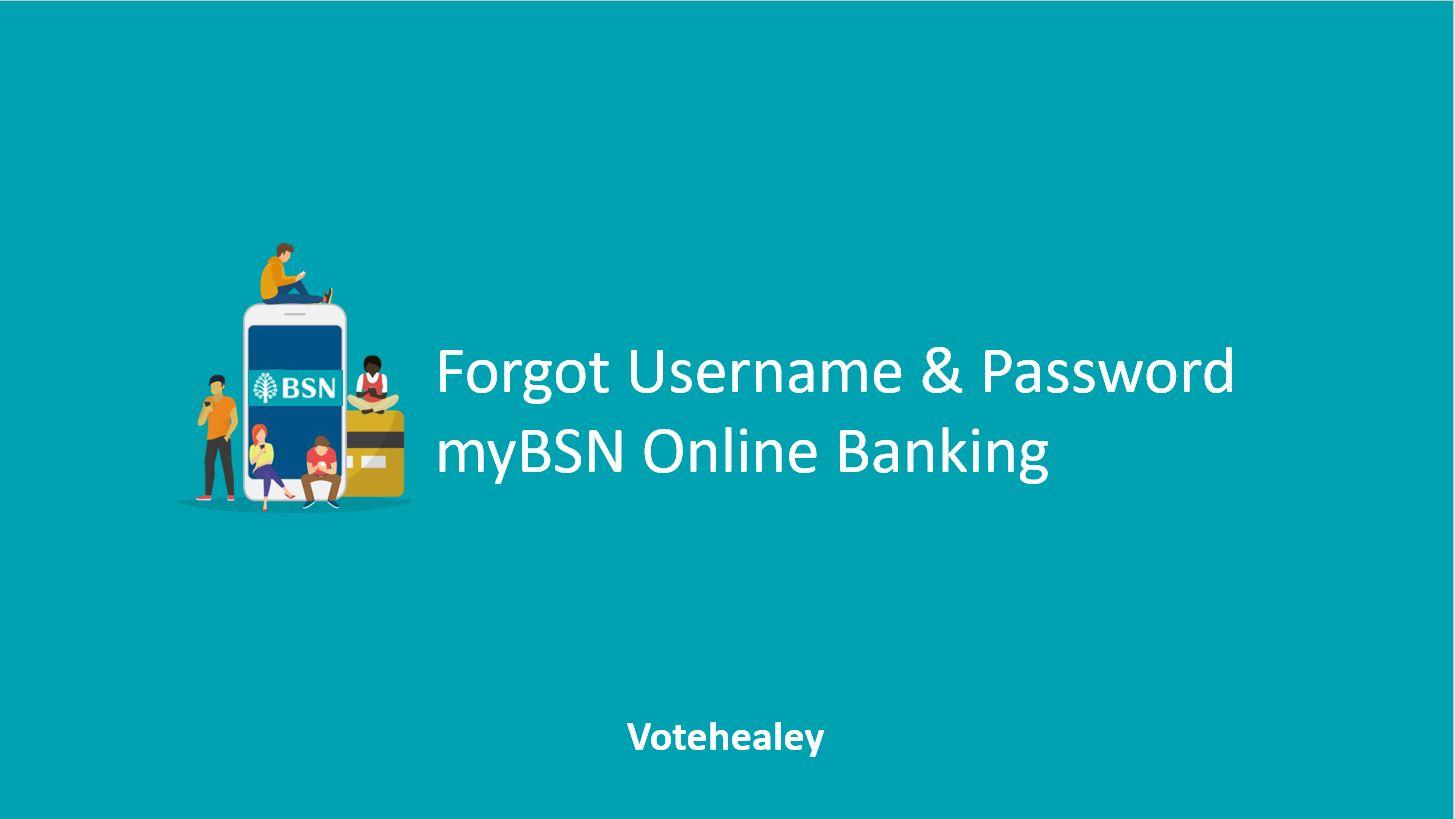 Forgot Username and Password myBSN