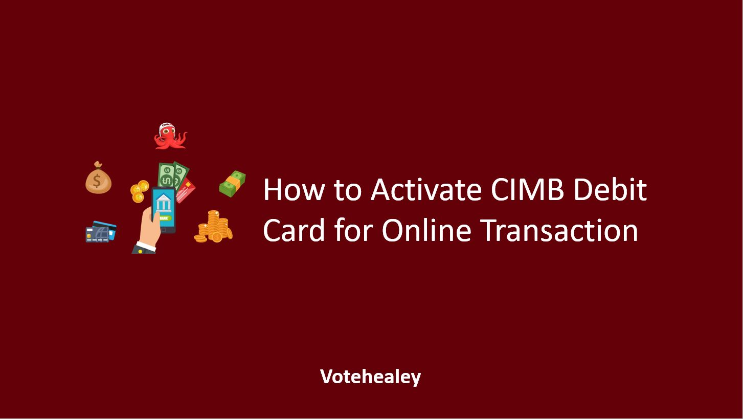 How to Activate CIMB Debit Card for Online Transaction