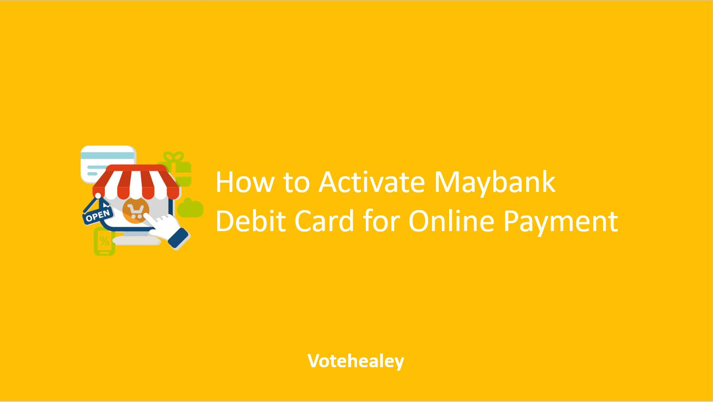 How to Activate Maybank Debit Card for Online Payment