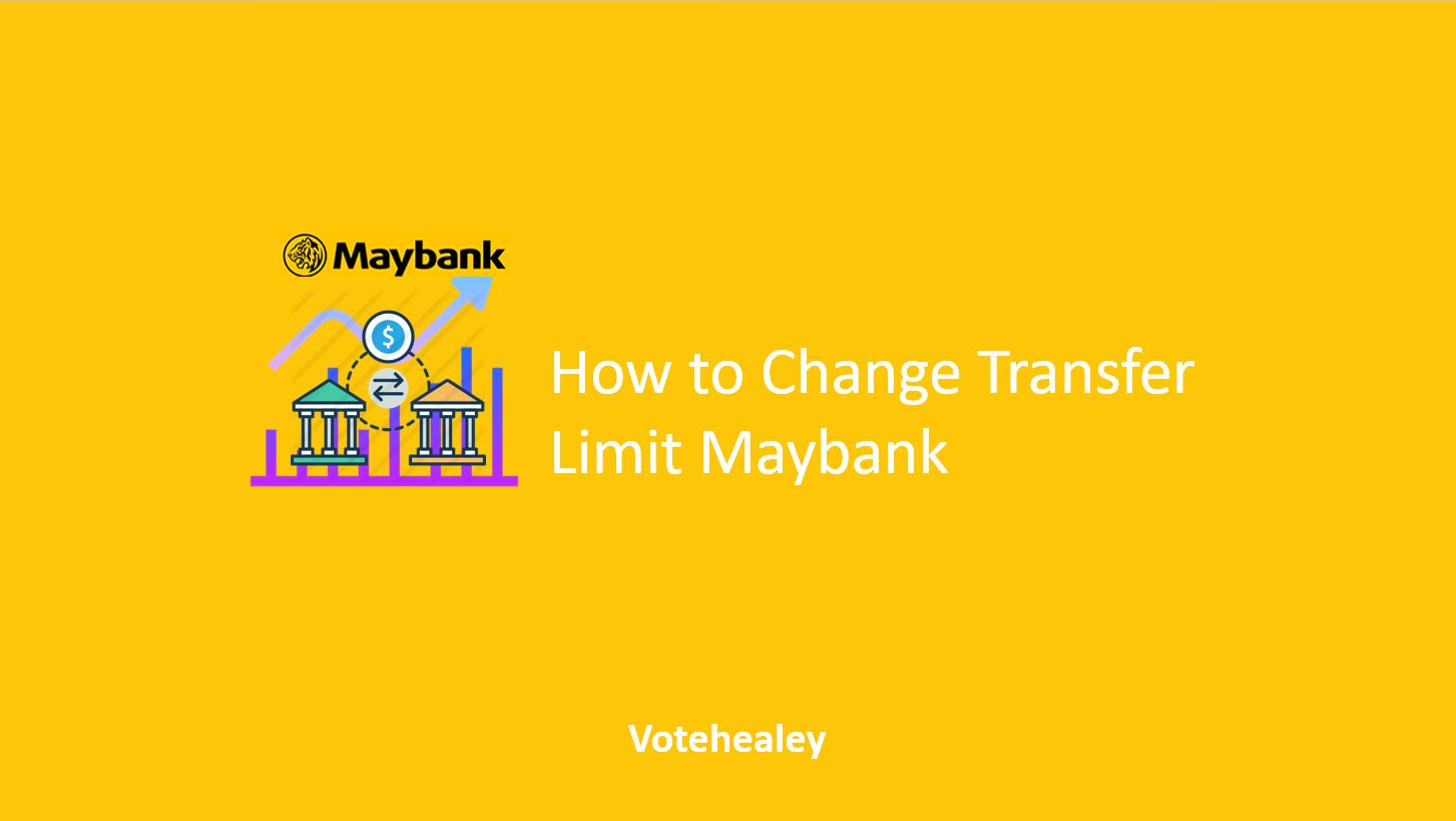 How to Change Transfer Limit Maybank