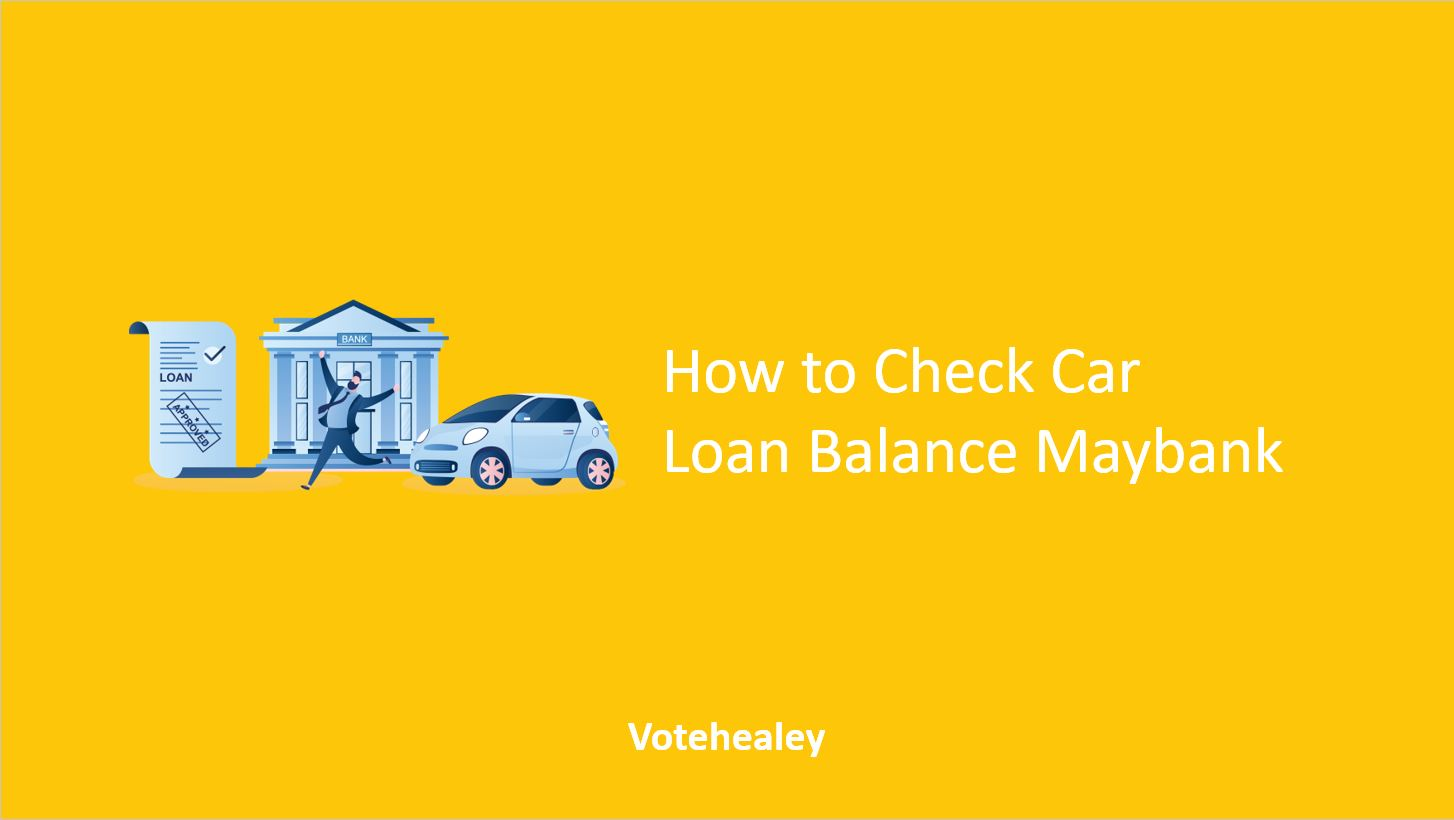 How to Check Car Loan Balance Maybank