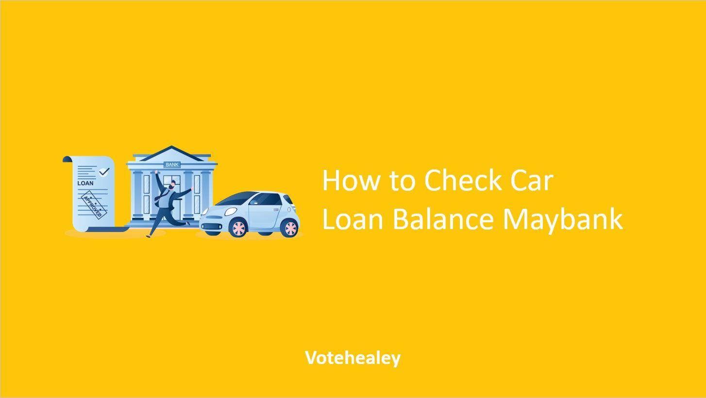 How to Check Car Loan Balance Maybank