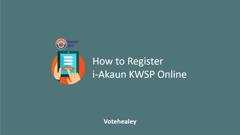 How to Register i-Akaun KWSP Online