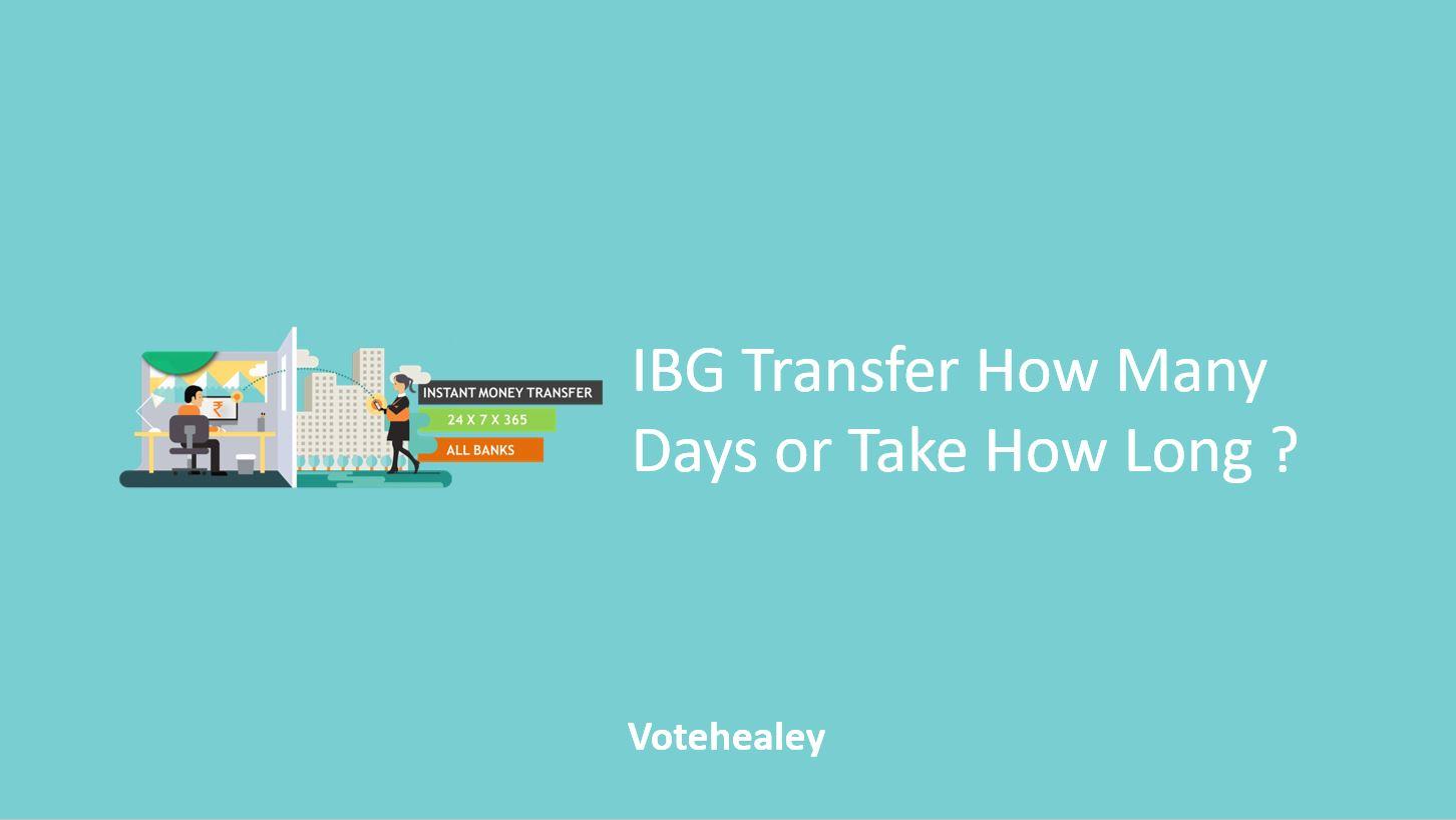 IBG Transfer How Many Days
