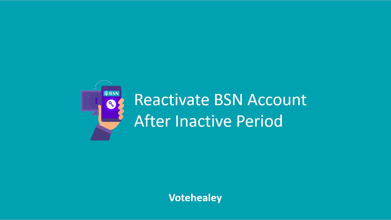 Reactivate BSN Account