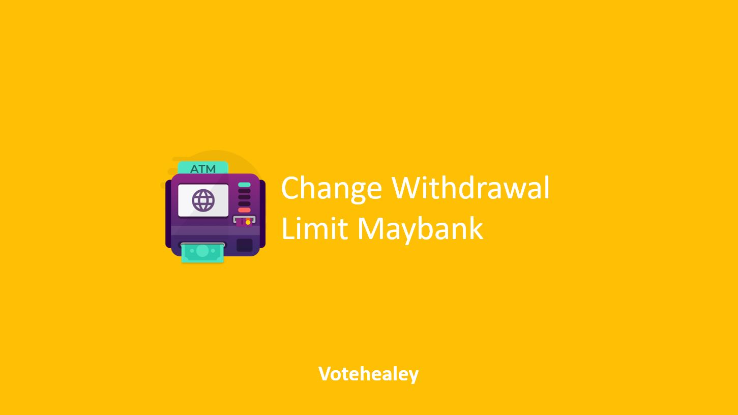 How to Change Withdrawal Limit Maybank