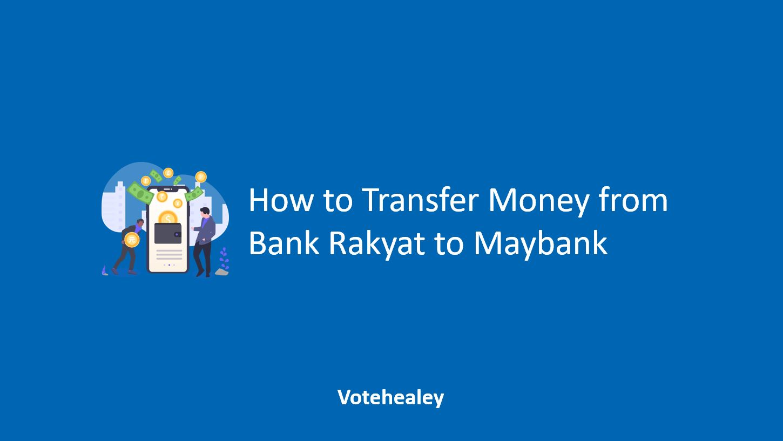 How to Transfer Money from Bank Rakyat to Maybank