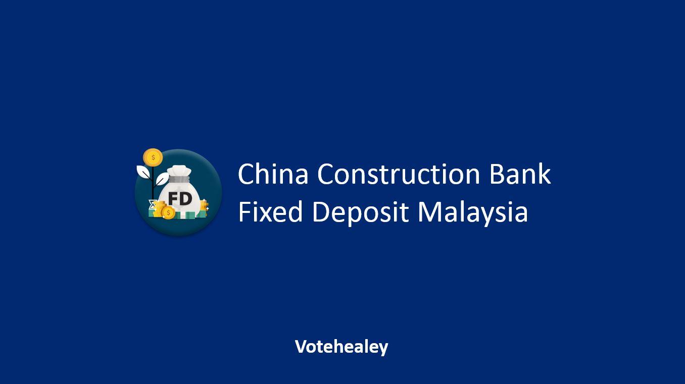 China Construction Fixed Deposit Malaysia