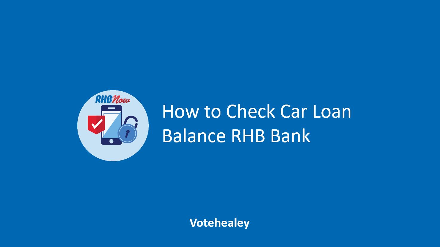How to Check Car Loan Balance RHB Bank