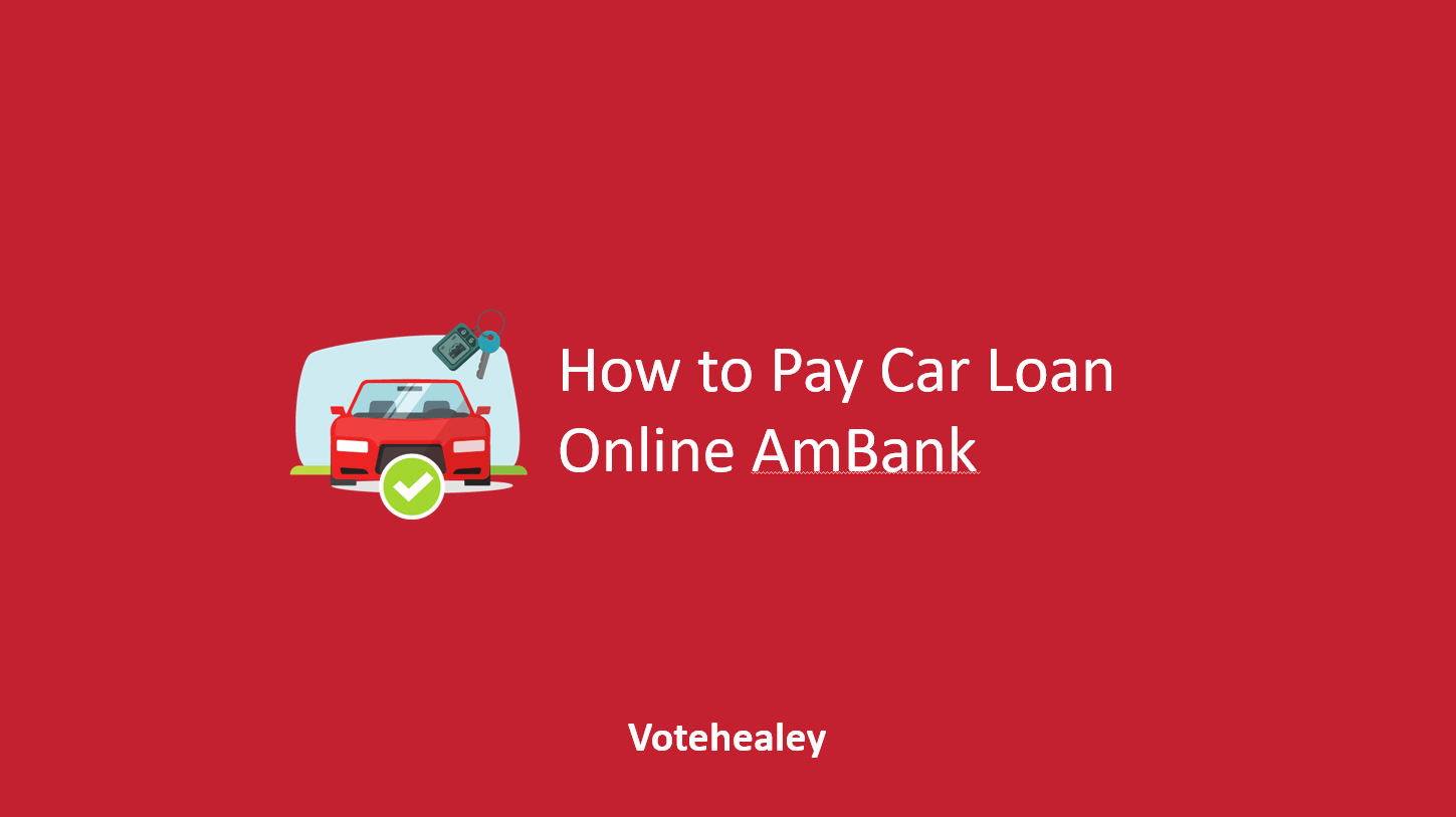 How to Pay Car Loan Online AmBank