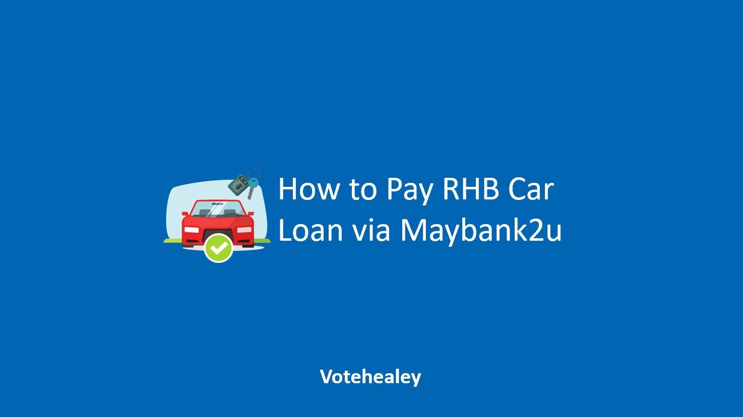 How to Pay RHB Car Loan via Maybank2u
