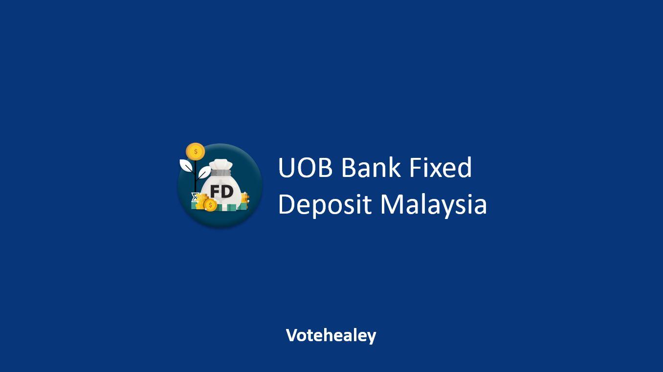 UOB Bank Fixed Deposit Malaysia