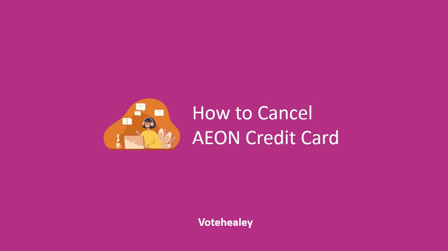 How to Cancel AEON Credit Card