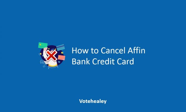 How to Cancel Affin Bank Credit Card