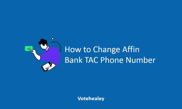How to Change Affin Bank TAC Phone Number