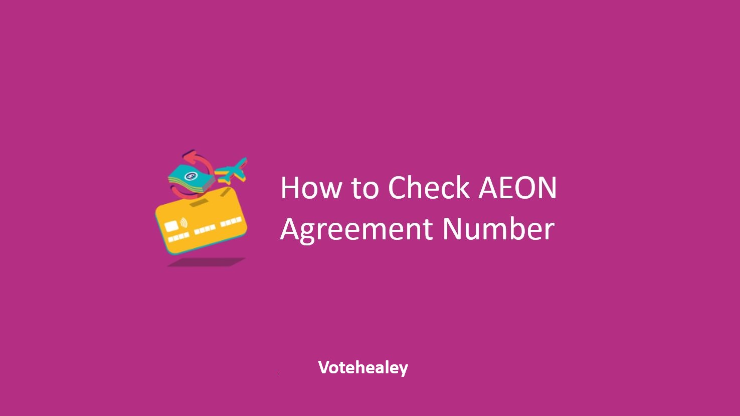 How to Check AEON Agreement Number