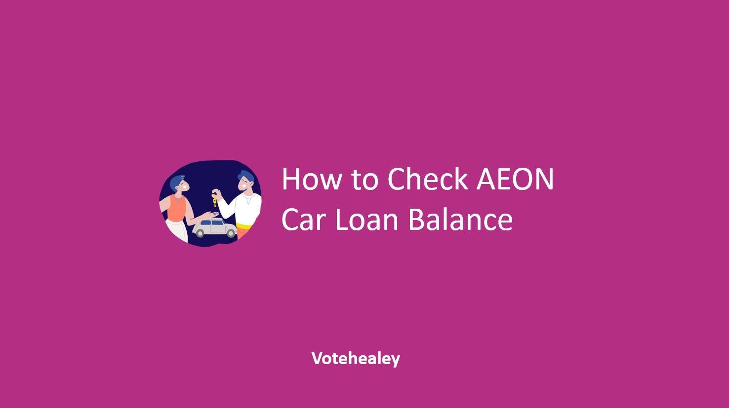 How to Check AEON Car Loan Balance