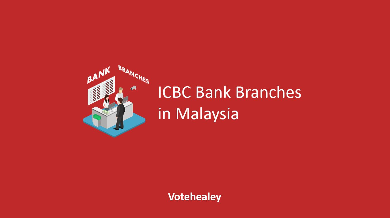 ICBC Bank branches in Malaysia