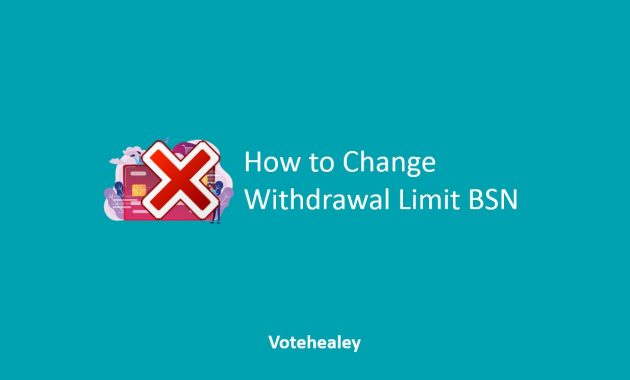How to Change Withdrawal Limit BSN