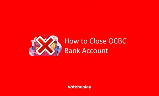 How to Close OCBC Bank Account